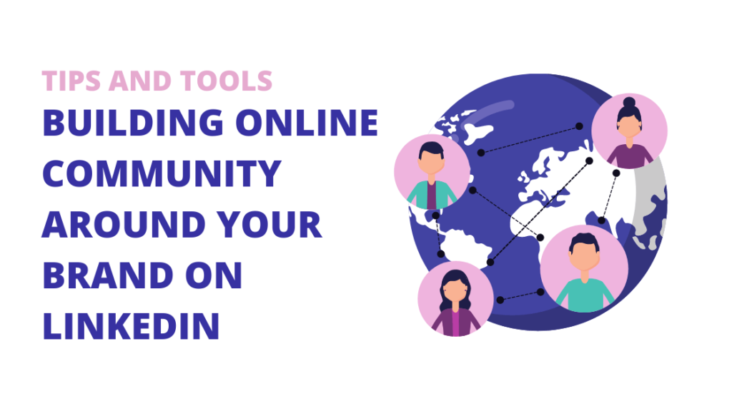 Building Online Community Around Your Brand on LinkedIn - Tips and Tools-2